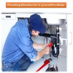The Most Common Plumbing Mistakes Do-it-yourselfers Make