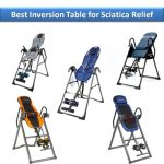Top 7 Best Inversion Table for Sciatica Relief 2020